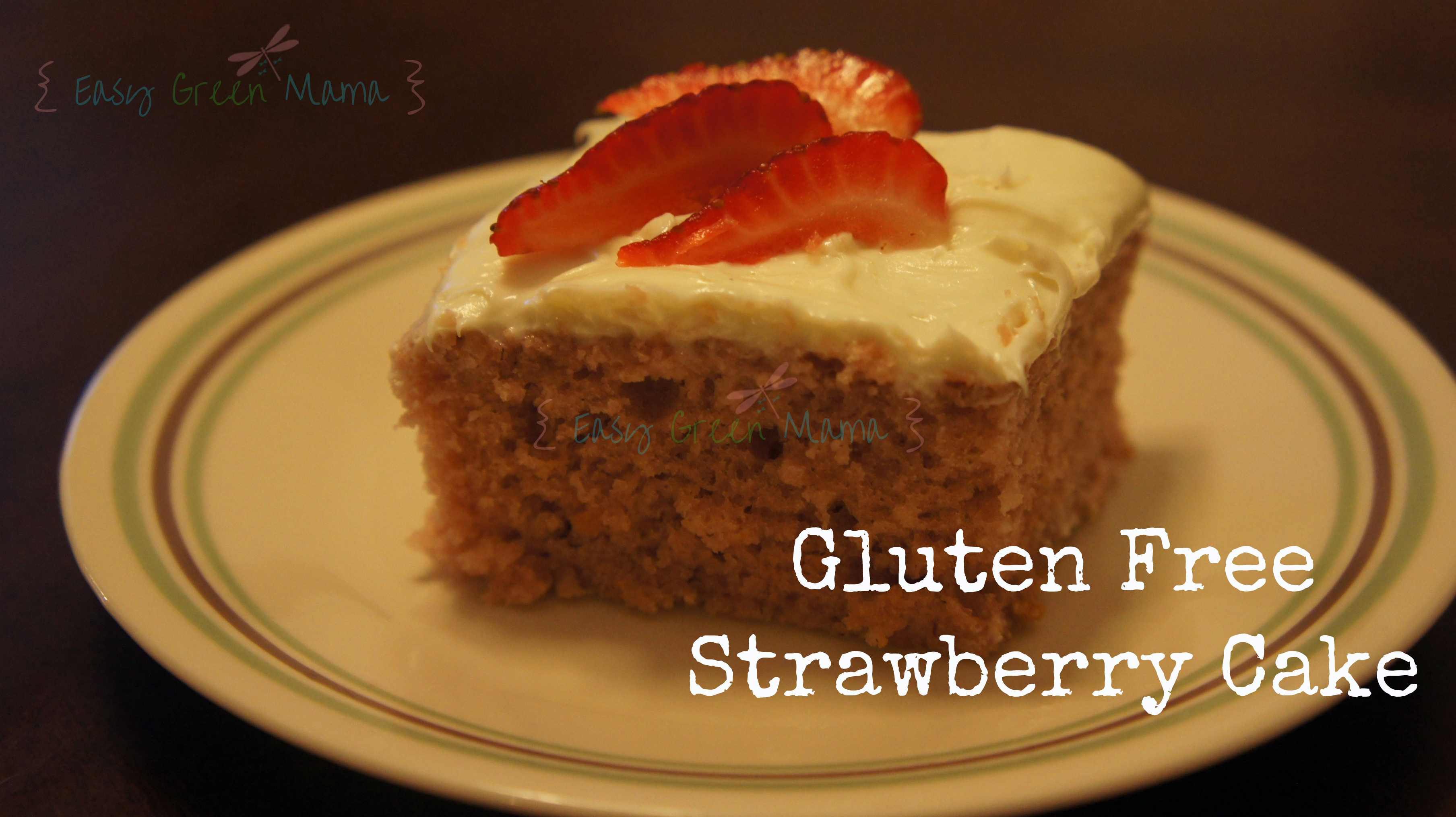 Gluten Free Strawberry Cake - Easy Green Mom